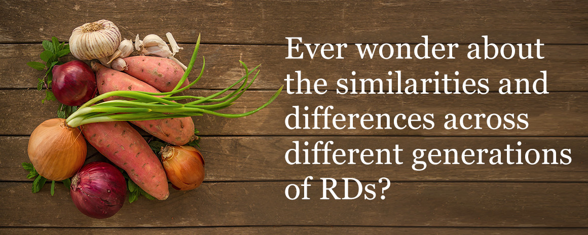 Ever wonder about the similarities and differences across different generations of RDs?